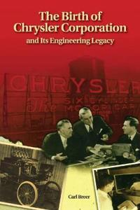The Birth of Chrysler Corporation and Its Engineering Legacy