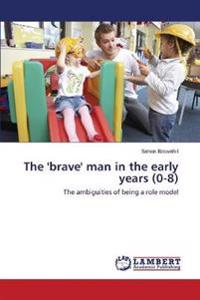 The 'Brave' Man in the Early Years (0-8)
