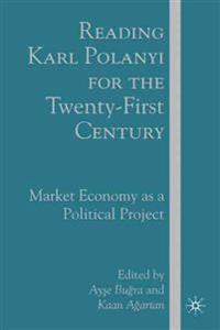 Reading Karl Polanyi for the Twenty-First Century