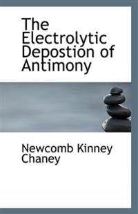 The Electrolytic Depostion of Antimony