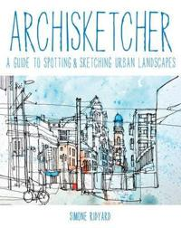 Archisketcher - a guide to spotting & sketching urban landscapes