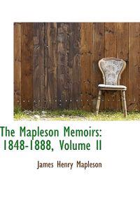 The Mapleson Memoirs, 1848-1888