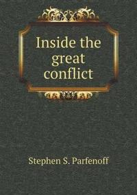 Inside the Great Conflict