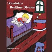 Dominic's Bedtime Stories: A Delightful Collection of Sleepy Time Tales That Will Take You to the Magical World of Pixies, Gnomes, Brownies and A