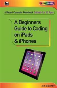 Beginner's Guide to Coding on iPads and iPhones
