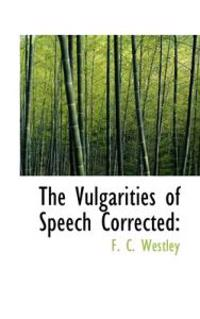 The Vulgarities of Speech Corrected