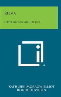 Riema: Little Brown Girl of Java