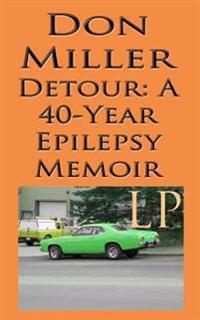 Detour: A 40-Year Epilepsy Memoir (Large Print)