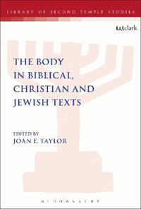 The Body in Biblical, Christian and Jewish Texts