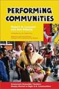 Performing Communities: Grassroots Ensemble Theaters Deeply Rooted in Eight U.S. Communities