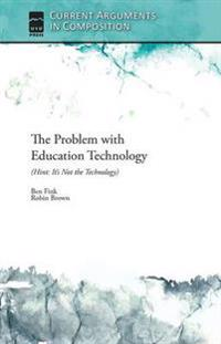 The Problem With Education Technology