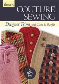 Couture Sewing: Designer Trims with Claire B. Shaeffer