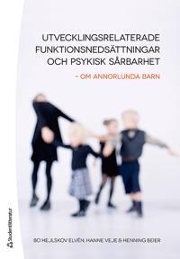 Utvecklingsrelaterade funktionsnedsättningar och psykisk sårbarhet : om annorlunda barn