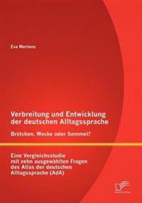 Verbreitung Und Entwicklung Der Deutschen Alltagssprache