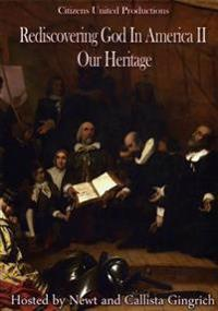 Rediscovering God in America II: Our Heritage