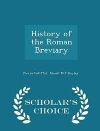 History of the Roman Breviary - Scholar's Choice Edition