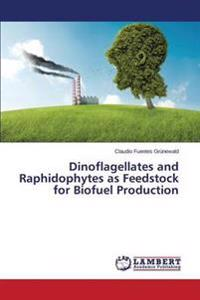 Dinoflagellates and Raphidophytes as Feedstock for Biofuel Production