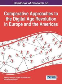 Handbook of Research on Comparative Approaches to the Digital Age Revolution in Europe and the Americas
