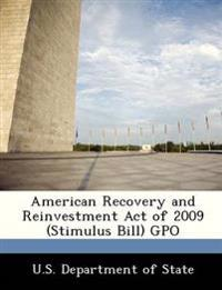American Recovery and Reinvestment Act of 2009 (Stimulus Bill) Gpo