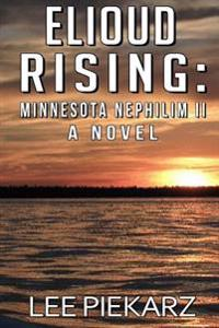 Elioud Rising: Minnesota Nephilim II: A Novel