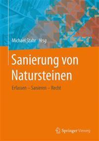 Sanierung Von Natursteinen: Erfassen - Sanieren - Recht