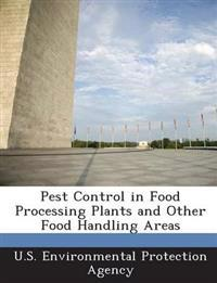 Pest Control in Food Processing Plants and Other Food Handling Areas