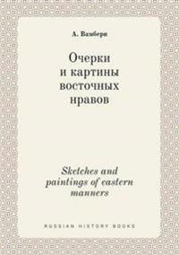 Sketches and Paintings of Eastern Manners
