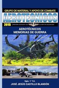Aerotecnicos - Memorias de Guerra: Memorias de La Guerra Civil de El Salvador