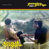 Jamaica - Sverige : tur och retur - Berättelsen om svensk reggae