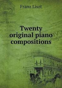 Twenty Original Piano Compositions