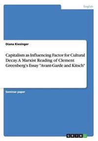 Capitalism as Influencing Factor for Cultural Decay. a Marxist Reading of Clement Greenberg's Essay Avant-Garde and Kitsch
