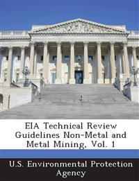 Eia Technical Review Guidelines Non-Metal and Metal Mining, Vol. 1