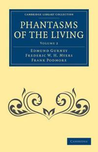 Phantasms of the Living 2 Volume Set Phantasms of the Living