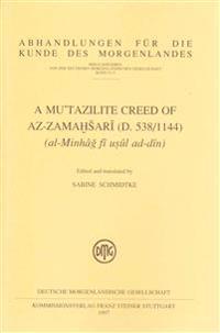 A Mutazilite Creed of Az-zamahsari D.538/1144 Al-minhag Fi Usul Ad-din