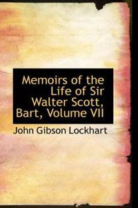 Memoirs of the Life of Sir Walter Scott, Bart, Volume VII