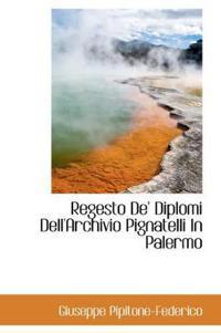 Regesto de' Diplomi Dell'archivio Pignatelli in Palermo