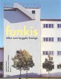 Funkis : Stilen som byggde Sverige
