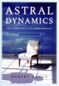 Astral dynamics - the complete book of out-of-body experiences