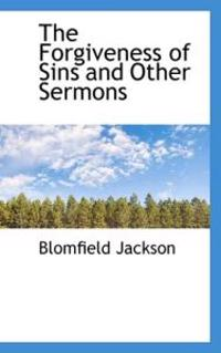 The Forgiveness of Sins and Other Sermons