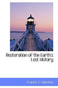 Restoration of the Earth's Lost History