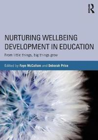 Nuturing Wellbeing Development in Education: From Little Things, Big Things Grow'