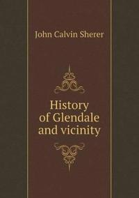 History of Glendale and Vicinity