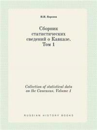 Collection of Statistical Data on the Caucasus. Volume 1