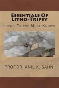 Essentials of Litho-Tripsy: Litho-Tripsy Must Knows