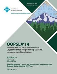 OOPSLA 14, 2014 ACM International Conference on Object Oriented Programming Systems, Languages and Applications