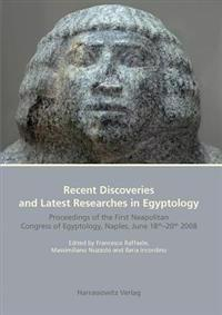 Recent Discoveries and Latest Researches in Egyptology: Proceedings of the First Neapolitan Congress of Egyptology, Naples, June 18th-20th 2008