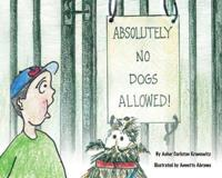 Absolutely No Dogs Allowed!