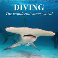 Diving - The Wonderful Water World