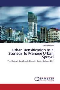 Urban Densification as a Strategy to Manage Urban Sprawl