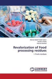Revalorization of Food Processing Residues